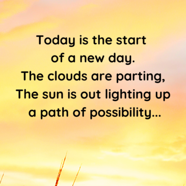 Today is the start of a new day.